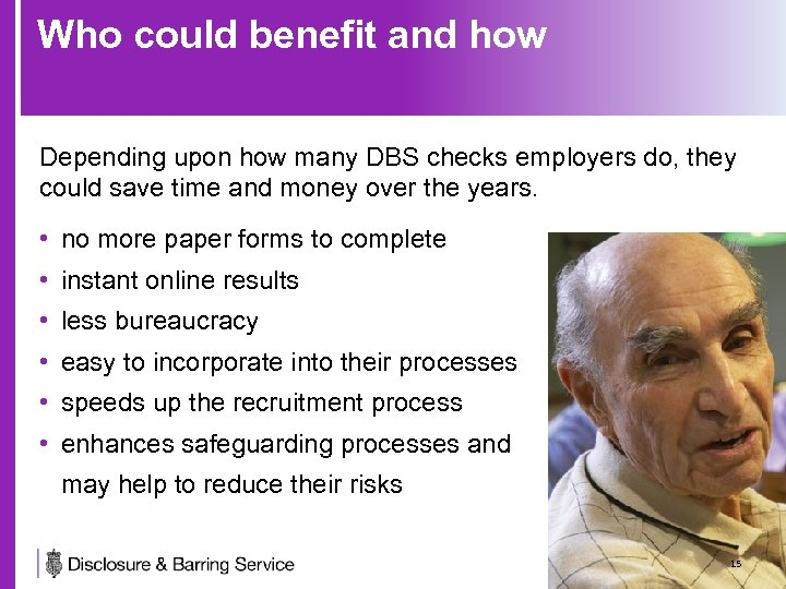 Who could benefit and how Depending upon how many DBS checks employers do, they
