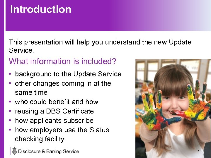 Introduction This presentation will help you understand the new Update Service. What information is