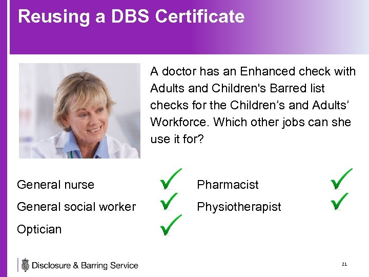 Reusing a DBS Certificate A doctor has an Enhanced check with Adults and Children's