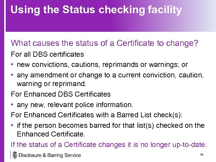 Using the Status checking facility What causes the status of a Certificate to change?