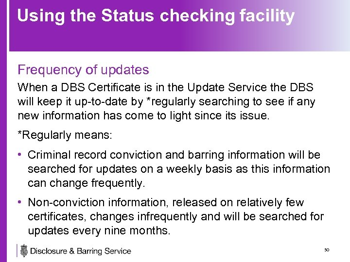 Using the Status checking facility Frequency of updates When a DBS Certificate is in