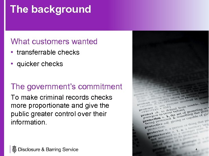 The background What customers wanted • transferrable checks • quicker checks The government's commitment