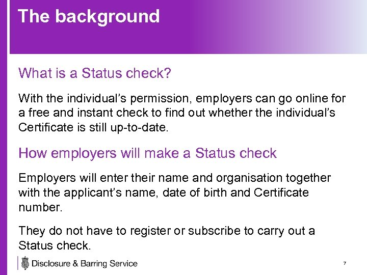 The background What is a Status check? With the individual's permission, employers can go