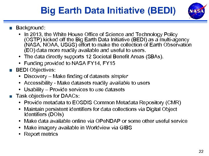 Big Earth Data Initiative (BEDI) Background: • In 2013, the White House Office of