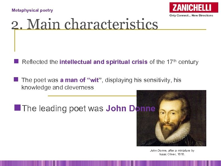 Metaphysical poetry 2. Main characteristics n Reflected the intellectual and spiritual crisis of the