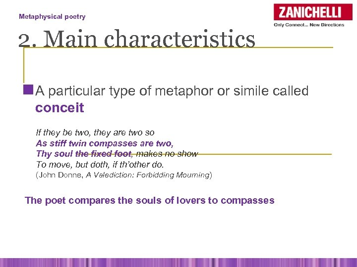 Metaphysical poetry 2. Main characteristics n A particular type of metaphor or simile called