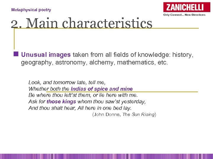 Metaphysical poetry 2. Main characteristics n Unusual images taken from all fields of knowledge: