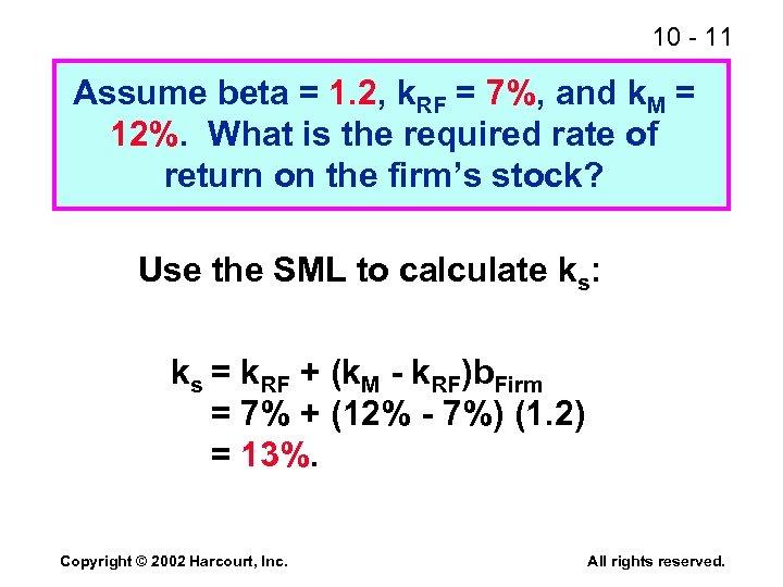 10 - 11 Assume beta = 1. 2, k. RF = 7%, and k.