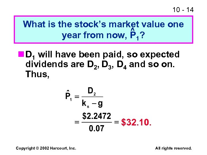 10 - 14 What is the stock's market value one ^ year from now,