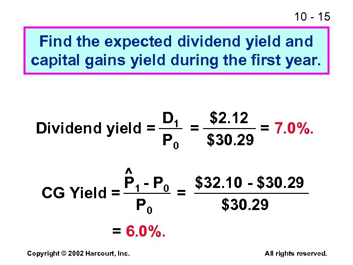 10 - 15 Find the expected dividend yield and capital gains yield during the