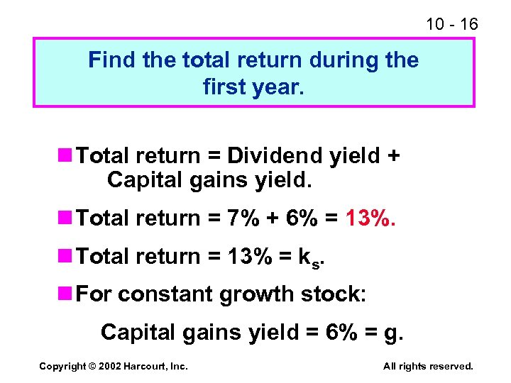 10 - 16 Find the total return during the first year. n Total return