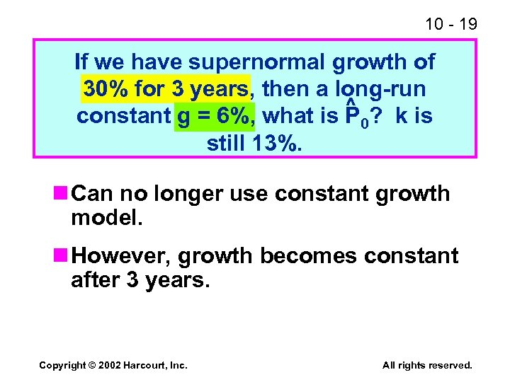10 - 19 If we have supernormal growth of 30% for 3 years, then