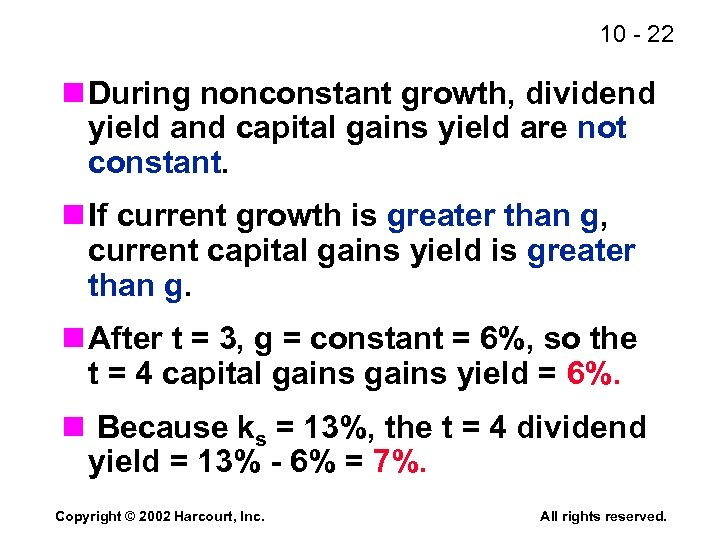 10 - 22 n During nonconstant growth, dividend yield and capital gains yield are