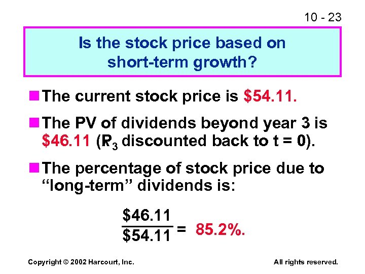 10 - 23 Is the stock price based on short-term growth? n The current