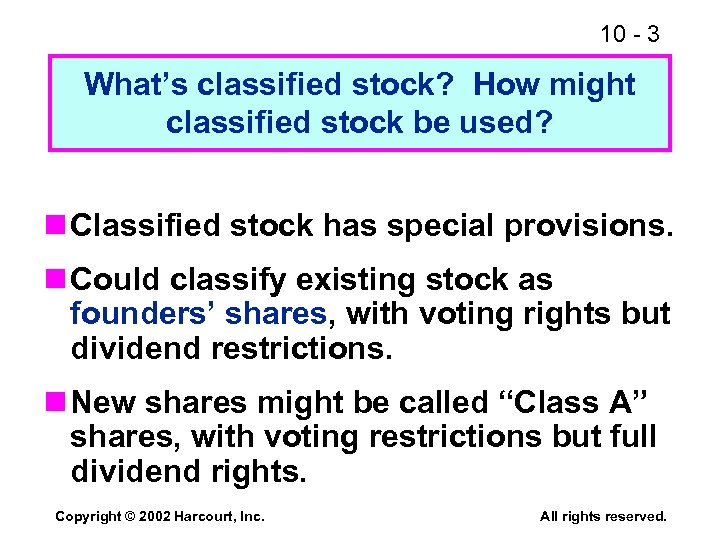 10 - 3 What's classified stock? How might classified stock be used? n Classified