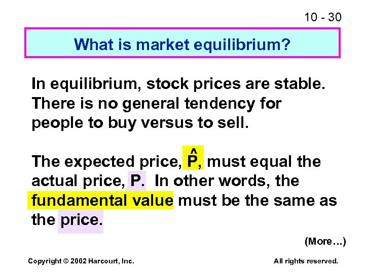 10 - 30 What is market equilibrium? In equilibrium, stock prices are stable. There