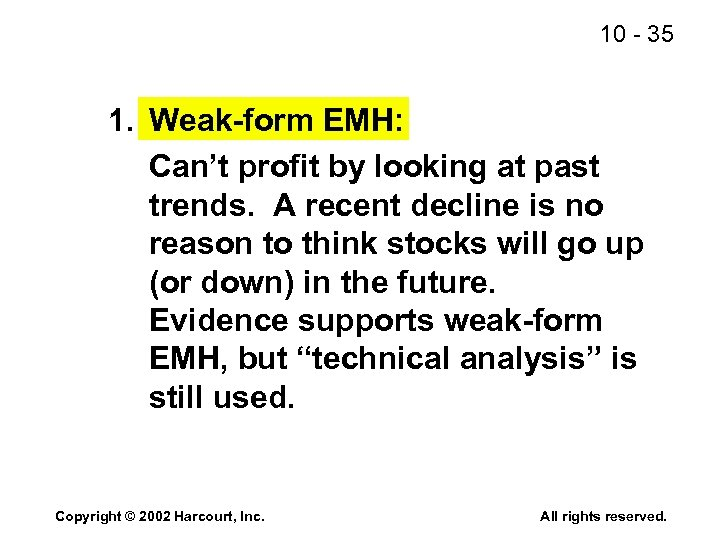 10 - 35 1. Weak-form EMH: Can't profit by looking at past trends. A