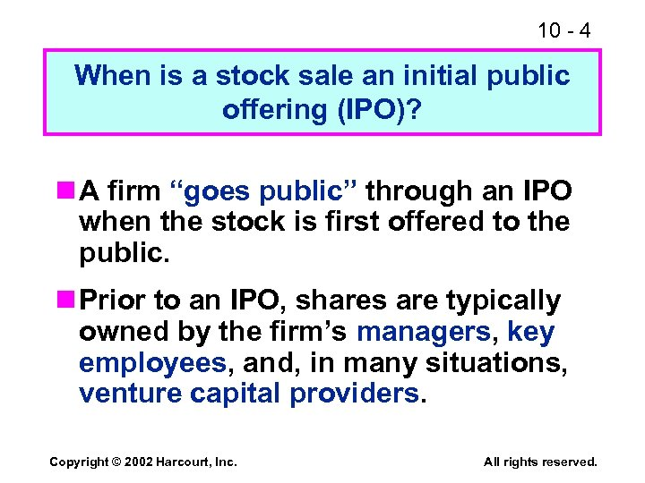 10 - 4 When is a stock sale an initial public offering (IPO)? n