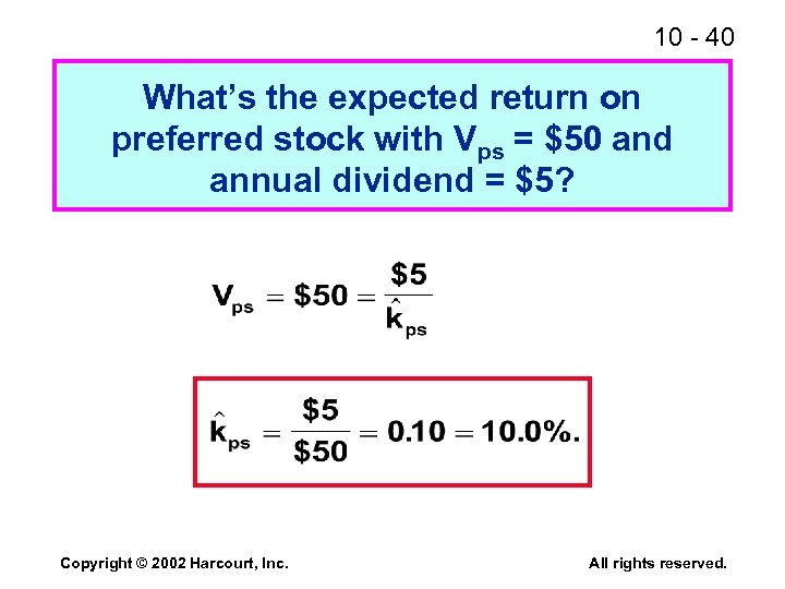 10 - 40 What's the expected return on preferred stock with Vps = $50