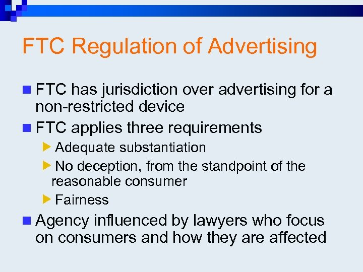 FTC Regulation of Advertising n FTC has jurisdiction over advertising for a non-restricted device