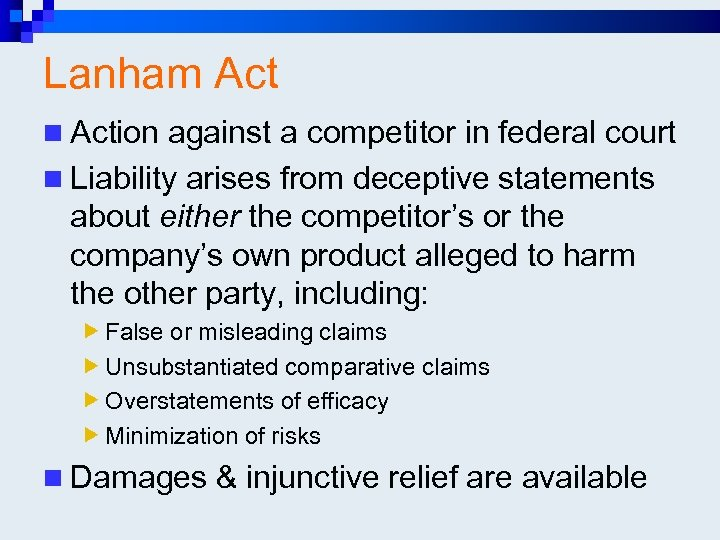 Lanham Act n Action against a competitor in federal court n Liability arises from