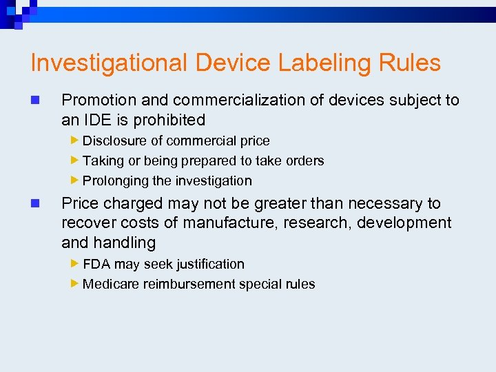 Investigational Device Labeling Rules n Promotion and commercialization of devices subject to an IDE