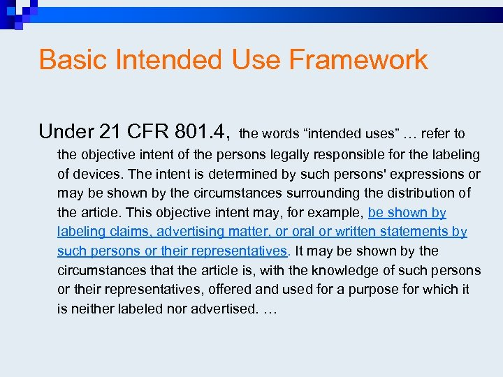 "Basic Intended Use Framework Under 21 CFR 801. 4, the words ""intended uses"" …"