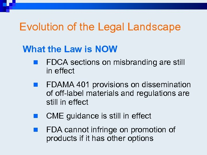 Evolution of the Legal Landscape What the Law is NOW n FDCA sections on