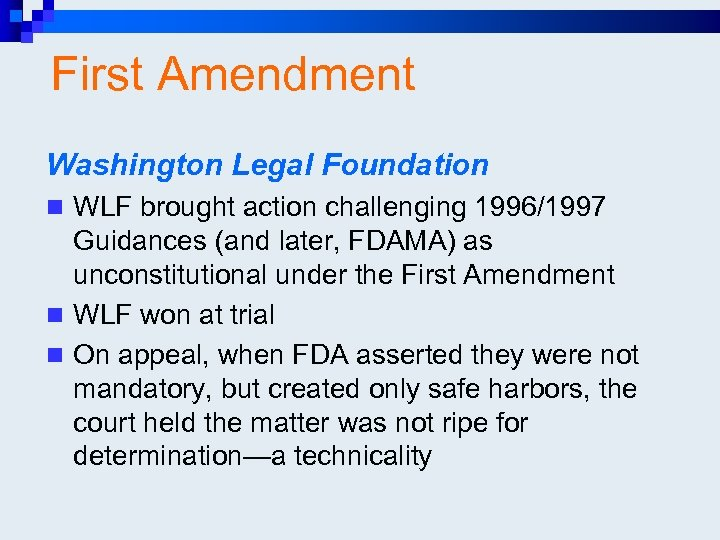 First Amendment Washington Legal Foundation n WLF brought action challenging 1996/1997 Guidances (and later,