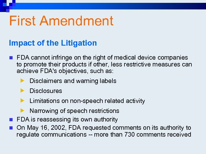 First Amendment Impact of the Litigation n FDA cannot infringe on the right of