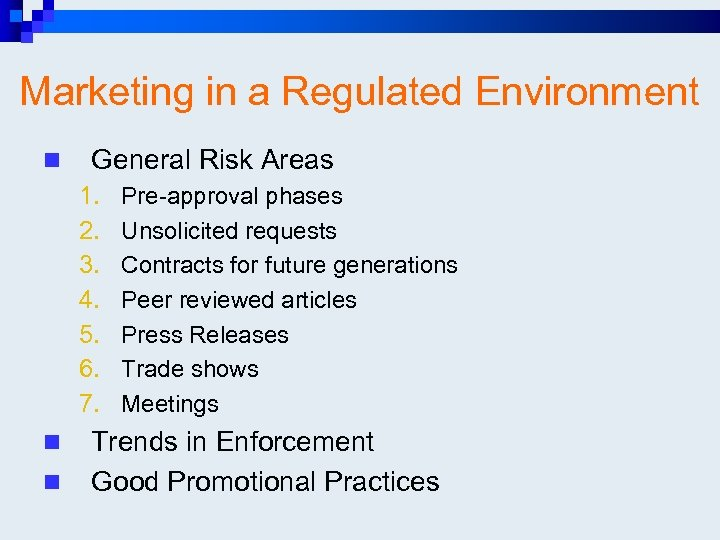 Marketing in a Regulated Environment n General Risk Areas 1. 2. 3. 4. 5.