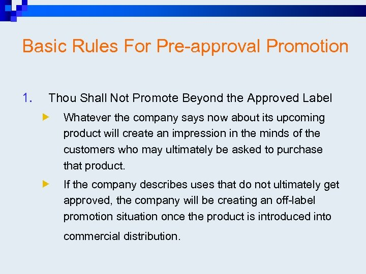 Basic Rules For Pre-approval Promotion 1. Thou Shall Not Promote Beyond the Approved Label