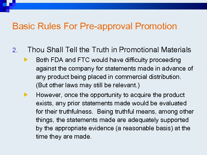 Basic Rules For Pre-approval Promotion 2. Thou Shall Tell the Truth in Promotional Materials