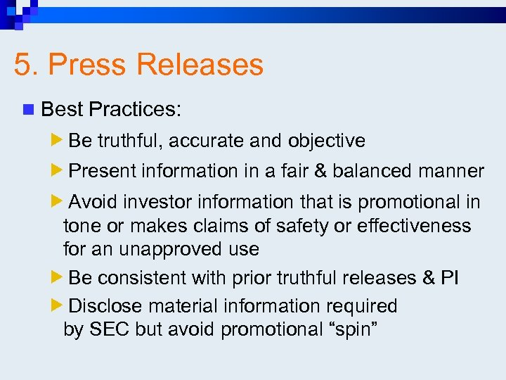 5. Press Releases n Best Practices: Be truthful, accurate and objective Present information in