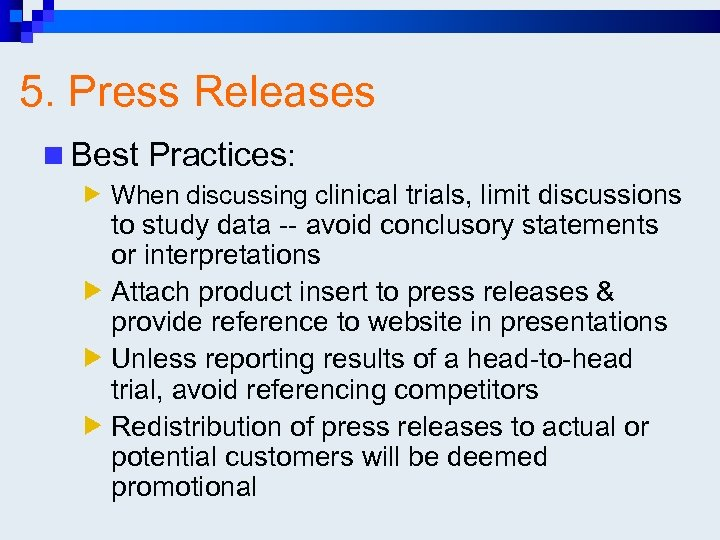 5. Press Releases n Best Practices: When discussing clinical trials, limit discussions to study