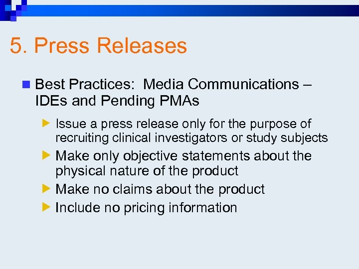 5. Press Releases n Best Practices: Media Communications – IDEs and Pending PMAs Issue