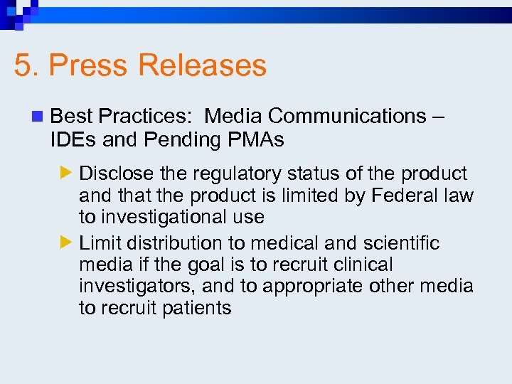 5. Press Releases n Best Practices: Media Communications – IDEs and Pending PMAs Disclose