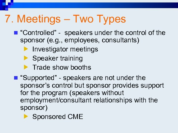 "7. Meetings – Two Types n ""Controlled"" - speakers under the control of the"