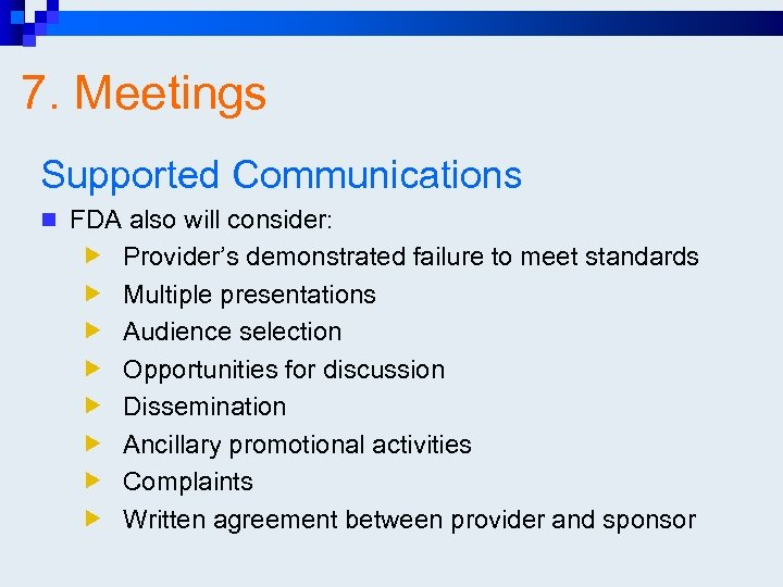 7. Meetings Supported Communications n FDA also will consider: Provider's demonstrated failure to meet