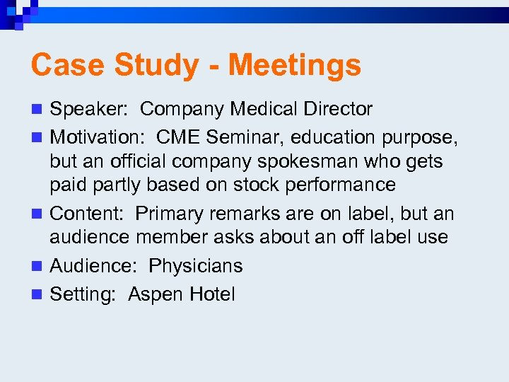 Case Study - Meetings n Speaker: Company Medical Director n Motivation: CME Seminar, education