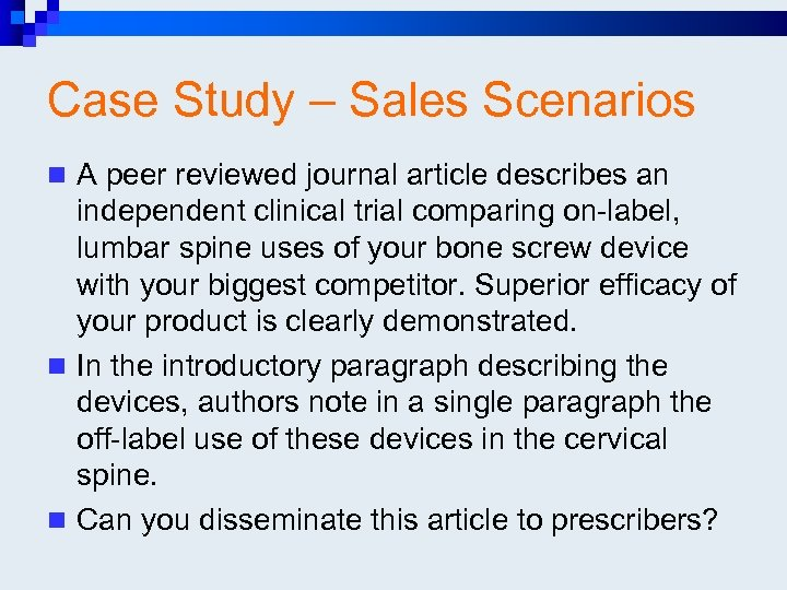 Case Study – Sales Scenarios n A peer reviewed journal article describes an independent