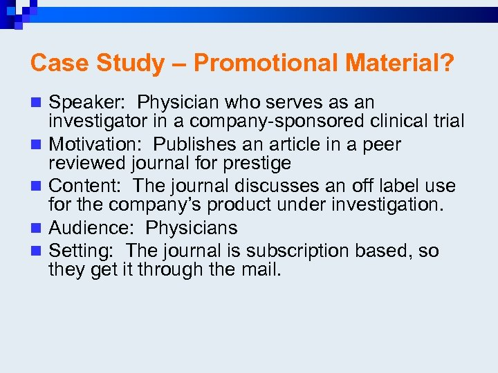 Case Study – Promotional Material? n Speaker: Physician who serves as an n n
