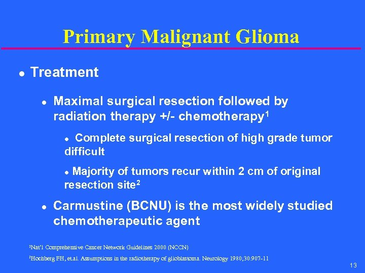 Primary Malignant Glioma l Treatment l Maximal surgical resection followed by radiation therapy +/-