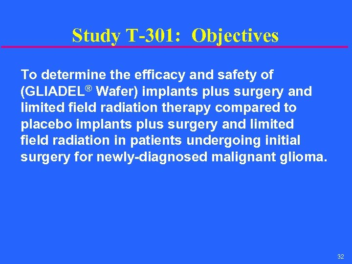 Study T-301: Objectives To determine the efficacy and safety of (GLIADEL® Wafer) implants plus