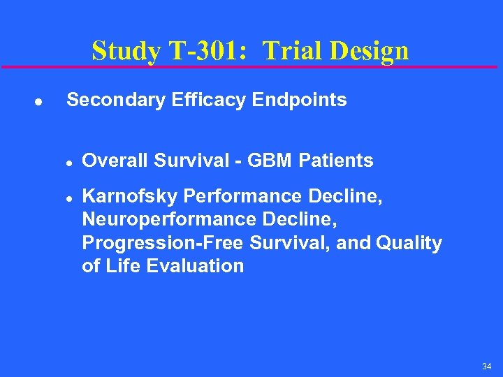 Study T-301: Trial Design l Secondary Efficacy Endpoints l l Overall Survival - GBM
