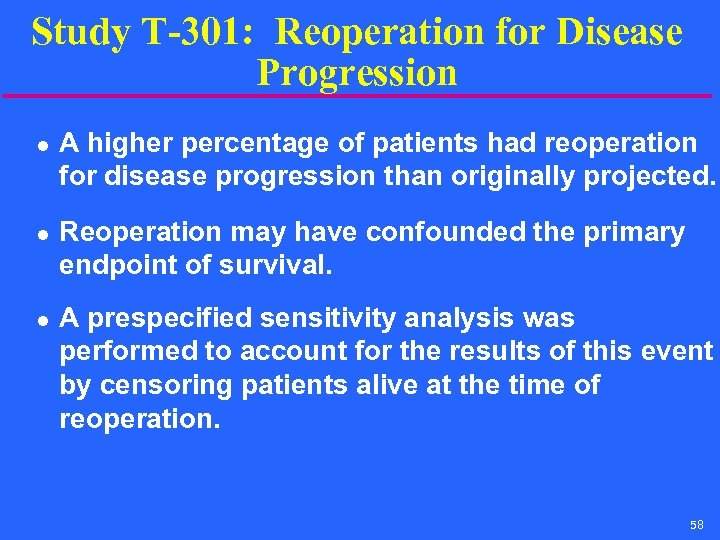Study T-301: Reoperation for Disease Progression l l l A higher percentage of patients