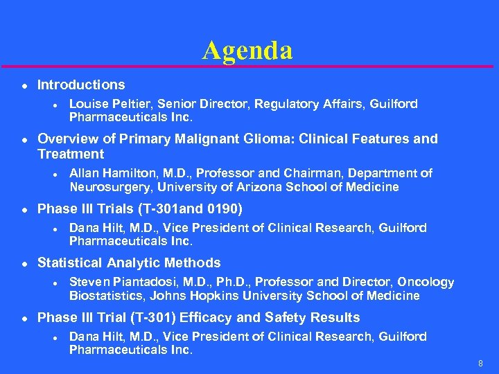 Agenda l Introductions l l Overview of Primary Malignant Glioma: Clinical Features and Treatment