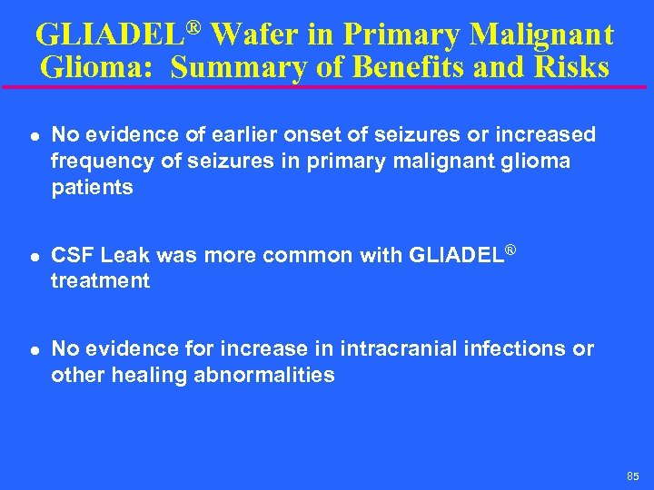 GLIADEL® Wafer in Primary Malignant Glioma: Summary of Benefits and Risks l l l