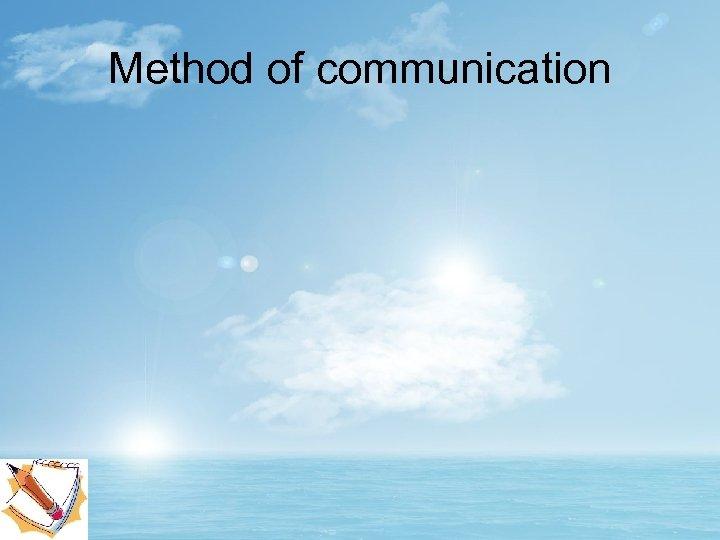 Method of communication
