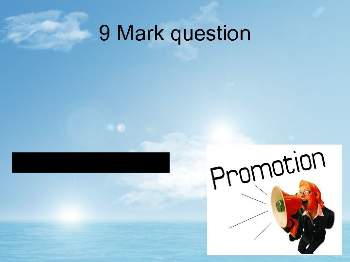 9 Mark question